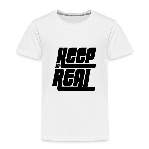 Keep it Real - Kinder Premium T-Shirt