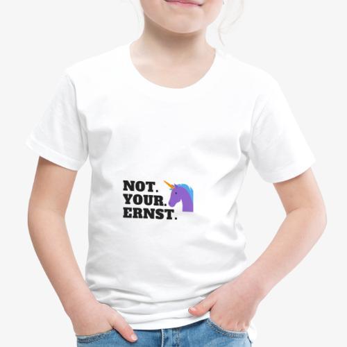 not your ernst - Kinder Premium T-Shirt