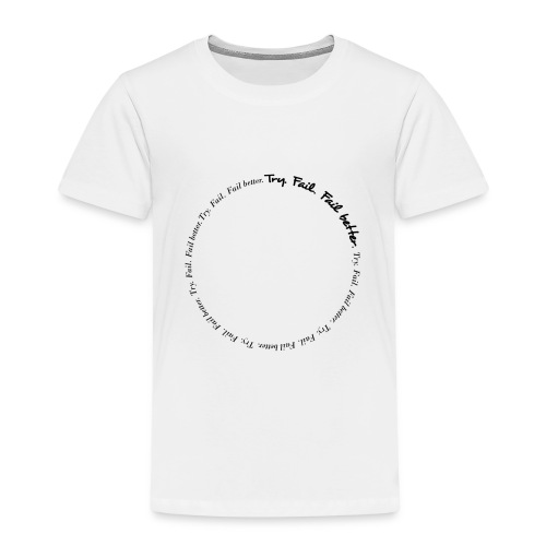 Try. Fail. Fail better. Message T-shirt - Maglietta Premium per bambini