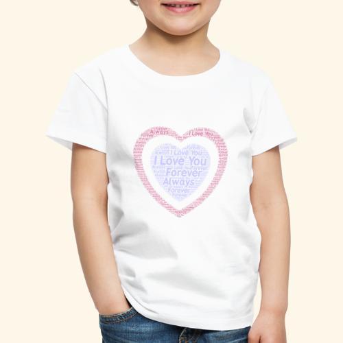 I Love You Forever Always - Kids' Premium T-Shirt