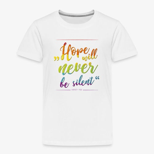 Hope Will Never Be Silent - Kinder Premium T-Shirt
