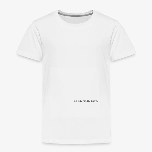 do it with love - Kids' Premium T-Shirt