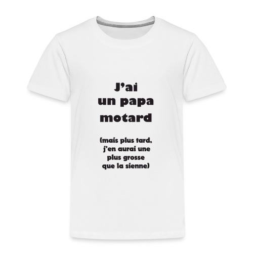 J'aii un papa motard - noir - T-shirt Premium Enfant