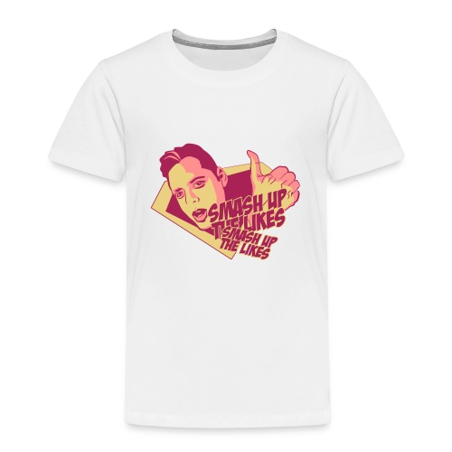 Smash Up the Likes - Kids' Premium T-Shirt