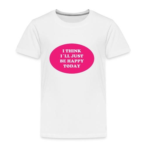 Spread shirt I think I ll just be happy - Premium-T-shirt barn