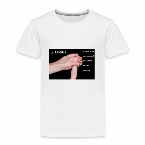 La famille c est la ou la vie commence et ou l am - T-shirt Premium Enfant