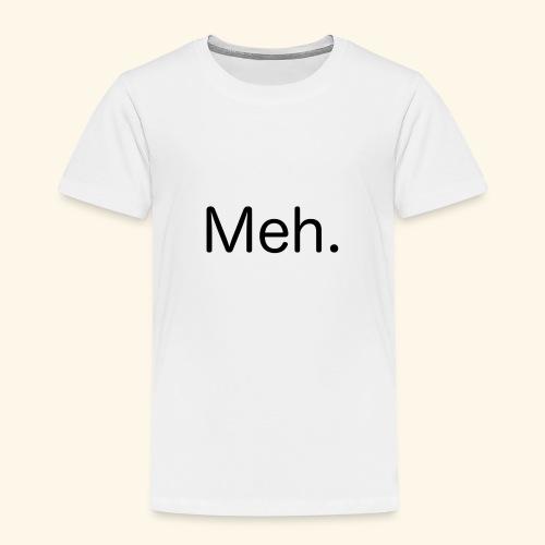 Meh. - Kinder Premium T-Shirt
