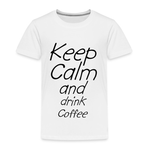 Keep Calm and drink Coffee Geschenk Idee - Kinder Premium T-Shirt