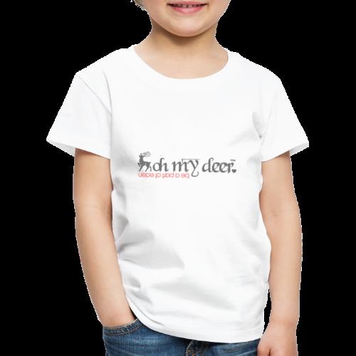 oh my deer - Kinder Premium T-Shirt