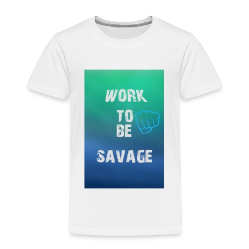Work To Be Savage - Premium-T-shirt barn