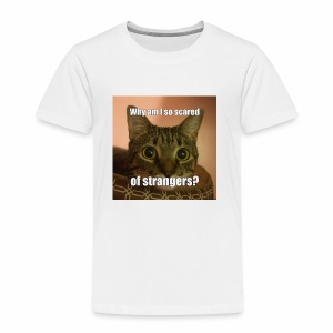 Why am I so scared of strangers? - Kids' Premium T-Shirt