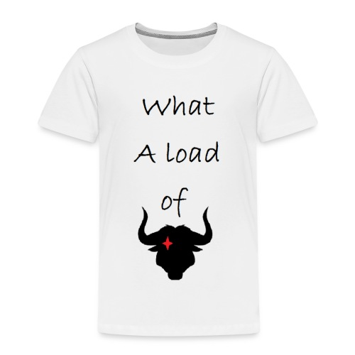 What a load of Bull - Kids' Premium T-Shirt