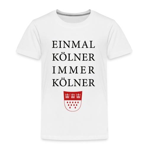 Einmal Kölner, immer Kölner - Kinder Premium T-Shirt