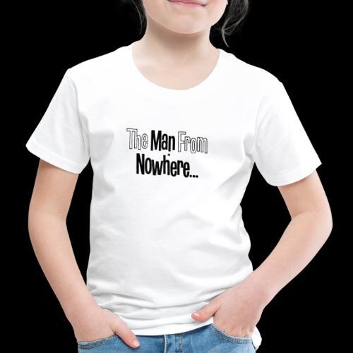 L'homme qui venait de nulle part ! - T-shirt Premium Enfant