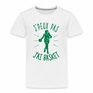 JE PEUX PAS, J'AI BASKET - T-shirt Premium Enfant
