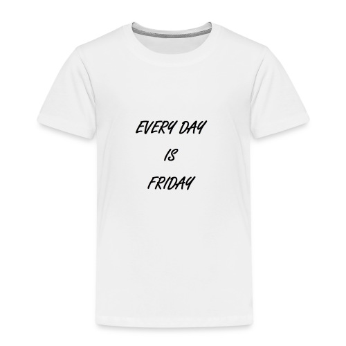 Friday - Kinder Premium T-Shirt
