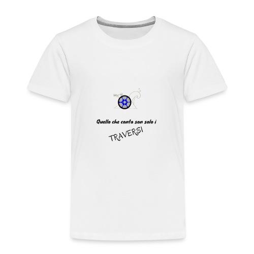 Quello che conta son solo i TRAVERSI - Maglietta Premium per bambini