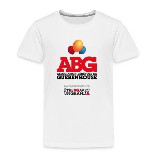 PARCE QUE C'EST UN PEU ÊTRE BG AVEC UN GRAND A - T-shirt Premium Enfant