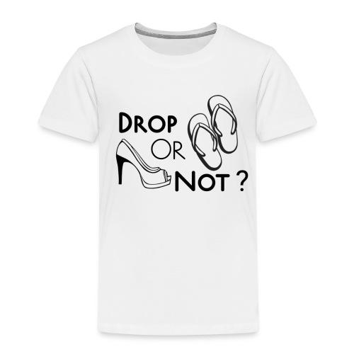 Drop Or Not - T-shirt Premium Enfant
