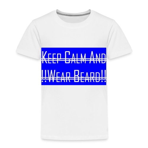 Keep Calm And Wear Beard - Kinder Premium T-Shirt