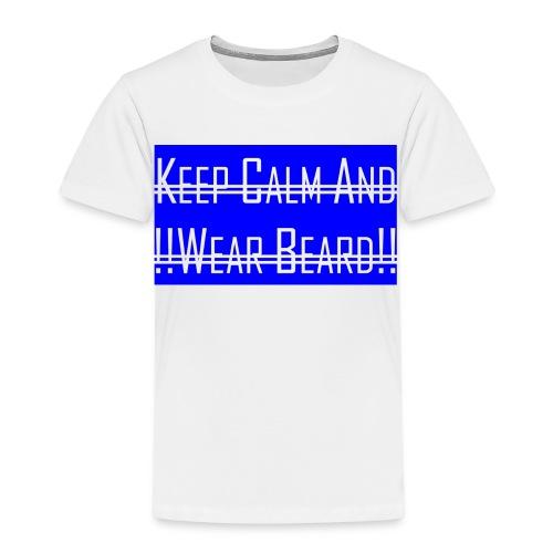 Keep Calm And Wear Beard - Kinder Premium T-Shirt
