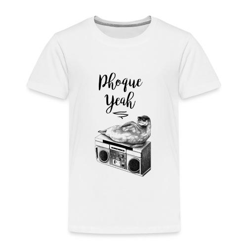 Phoque Yeah - T-shirt Premium Enfant