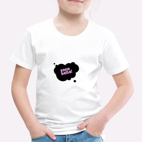 Sono Bella - Maglietta Premium per bambini