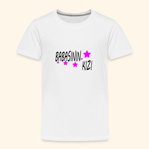 BABASININ KIZI - Kinder Premium T-Shirt