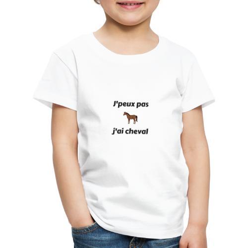 j'peux pas j'ai cheval - T-shirt Premium Enfant