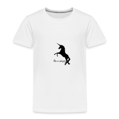 Be a unicorn - Kinder Premium T-Shirt