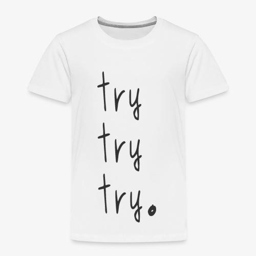 try - Kids' Premium T-Shirt