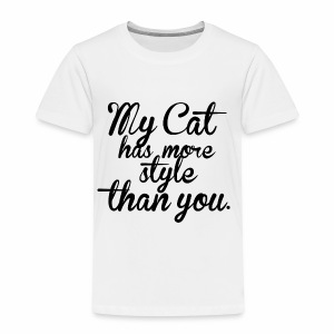 MY CAT HAS MORE STYLE THAN YOU - Katzen Motiv - Kinder Premium T-Shirt