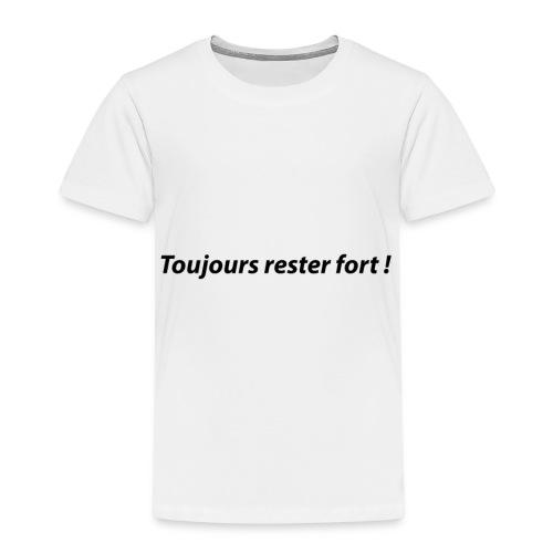 Toujours rester fort ! - T-shirt Premium Enfant
