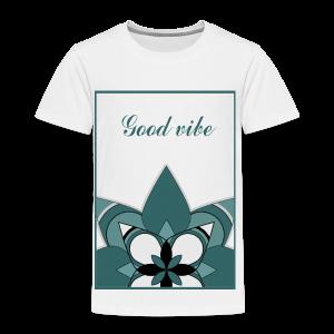 Good vibe ! - Maglietta Premium per bambini