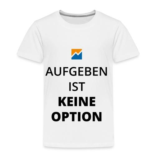 Aufgeben ist keine Option - Kinder Premium T-Shirt