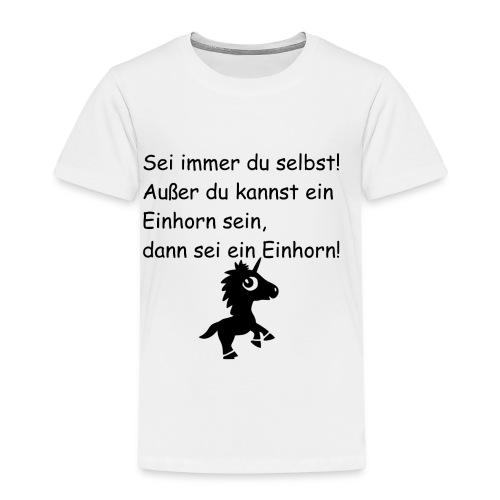 Sei ein Einhorn - Kinder Premium T-Shirt