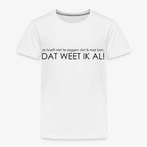 Raar - Kinderen Premium T-shirt