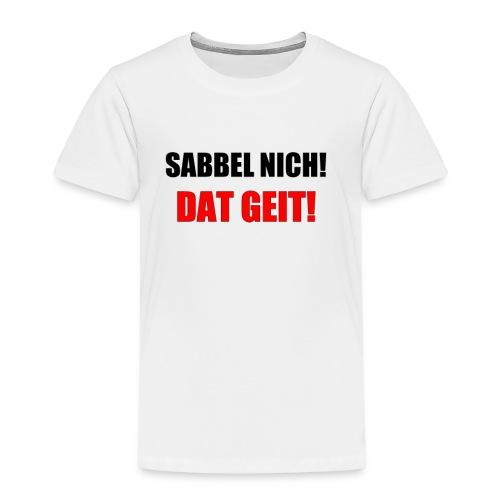 SABBEL NICH - Kinder Premium T-Shirt