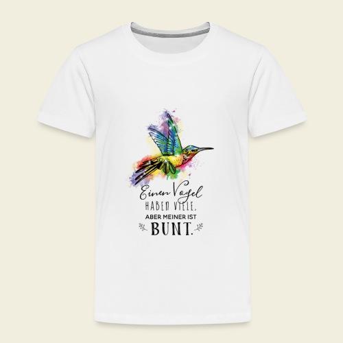 Kolibri: Einen Vogel haben viele... - Kinder Premium T-Shirt