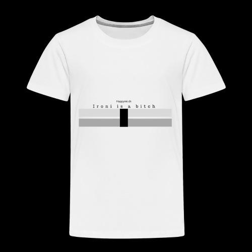 Ironi is a bitch - Børne premium T-shirt