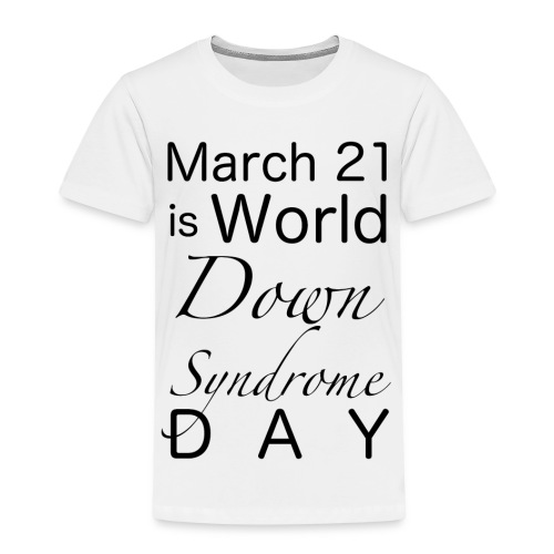 Down-Syndrome-Day!! - Kinder Premium T-Shirt