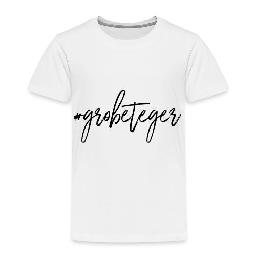 #grobeteger - Kinder Premium T-Shirt