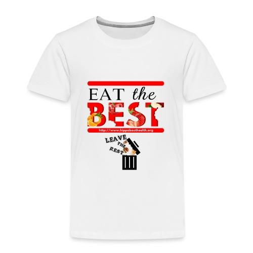 Eat the Best - Kids' Premium T-Shirt