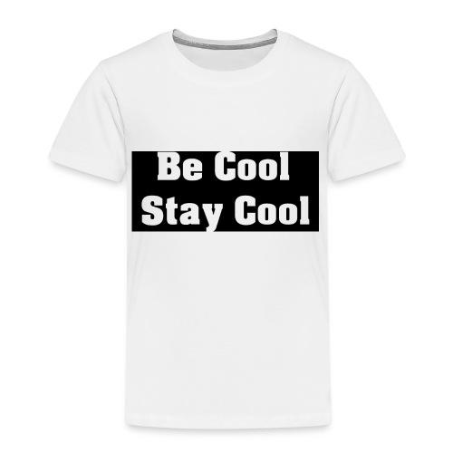Be Cool Stay Cool - Premium-T-shirt barn