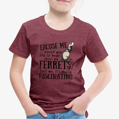 Excuse my Ferrets II - Lasten premium t-paita