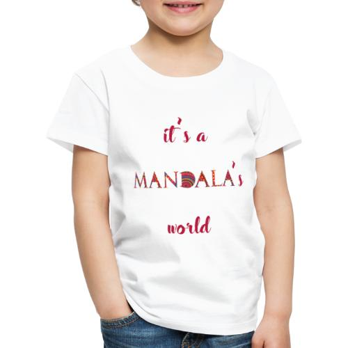 It's a mandala's world - Kids' Premium T-Shirt
