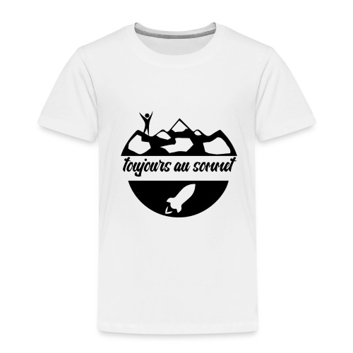 Toujours au sommet ! - T-shirt Premium Enfant