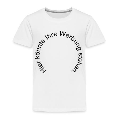 Hier könnte Ihre Werbung stehen. - Kinder Premium T-Shirt