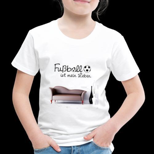 Fussball ist mein Leben - Kinder Premium T-Shirt