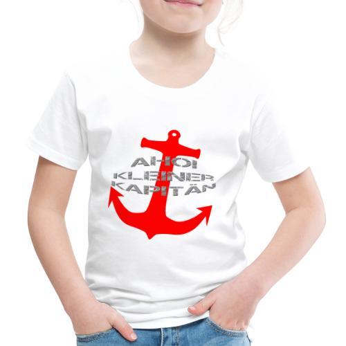 AHOI KLEINER KAPITÄN - in limitierter Auflage - Kinder Premium T-Shirt